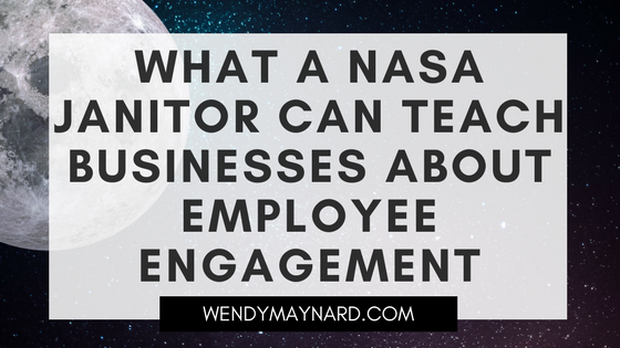 What a NASA janitor can teach businesses about employee engagement
