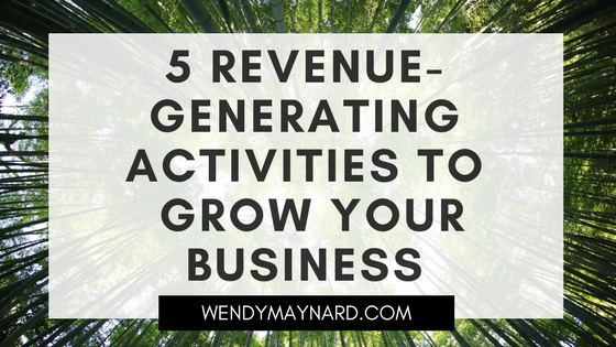 The 5 revenue-generating activities you must focus on to grow your business