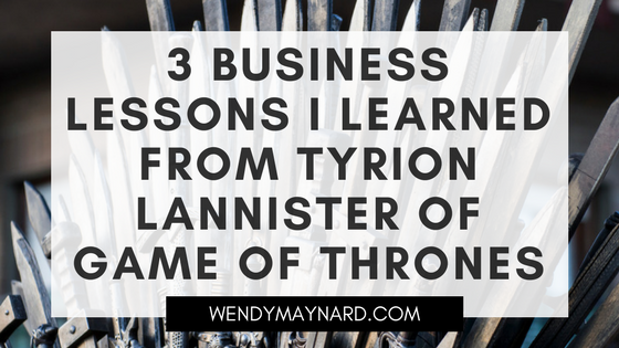 3 business lessons I learned from Tyrion Lannister of Game Of Thrones