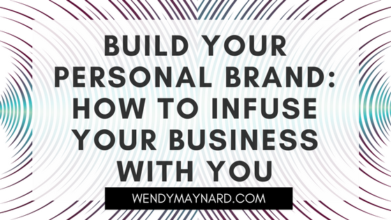 Build your personal brand: how to infuse your business with YOU