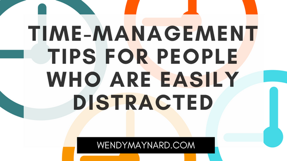 Time-management tips for people who are easily distracted