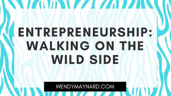 Entrepreneurship: walking on the wild side