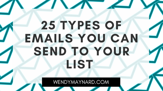 25 types of emails you can send to your list (for the entrepreneur who has no idea what to write)