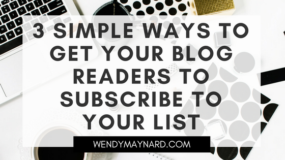 3 simple ways to get your blog readers to subscribe to your list
