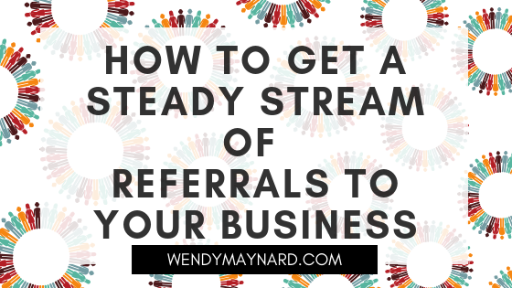6 steps to generating a flood of new clients through the power of referral marketing
